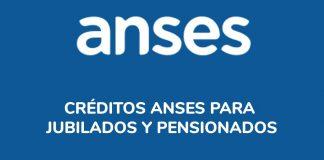 Créditos ANSES para jubilados y pensionados