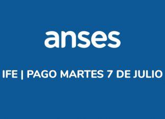 Anses - IFE pagos del 7 de Julio