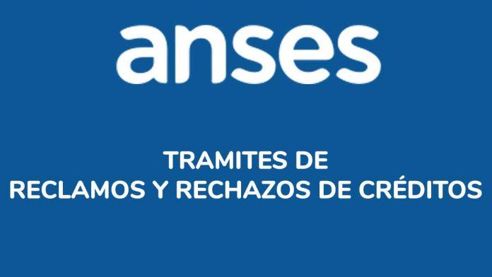 Reclamos y rechazos de Créditos ANSES