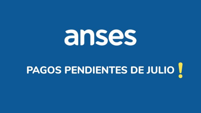 Pagos Anses Julio