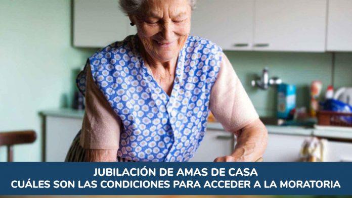 Jubilación de amas de casa: cuáles son las condiciones para acceder a la moratoria