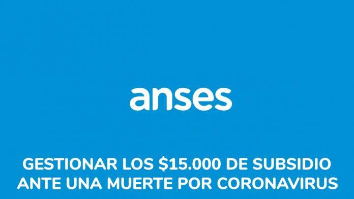 Anses: cómo gestionar los $15.000 de subsidio ante una muerte por coronavirus