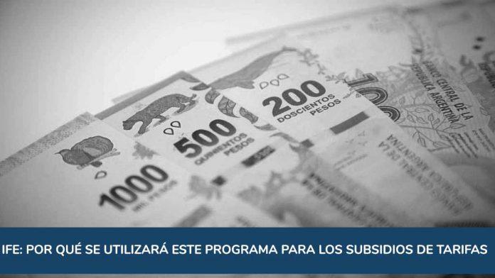 IFE: por qué el Gobierno utilizará este programa para los subsidios de tarifas