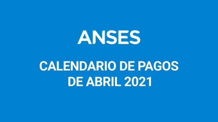 Calendario de pagos Anses: cuándo se cobra en abril
